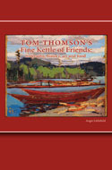 Tom Thomson: A Fine Kettle of Friends